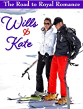 Wills & Kate: The Road to Royal Romance