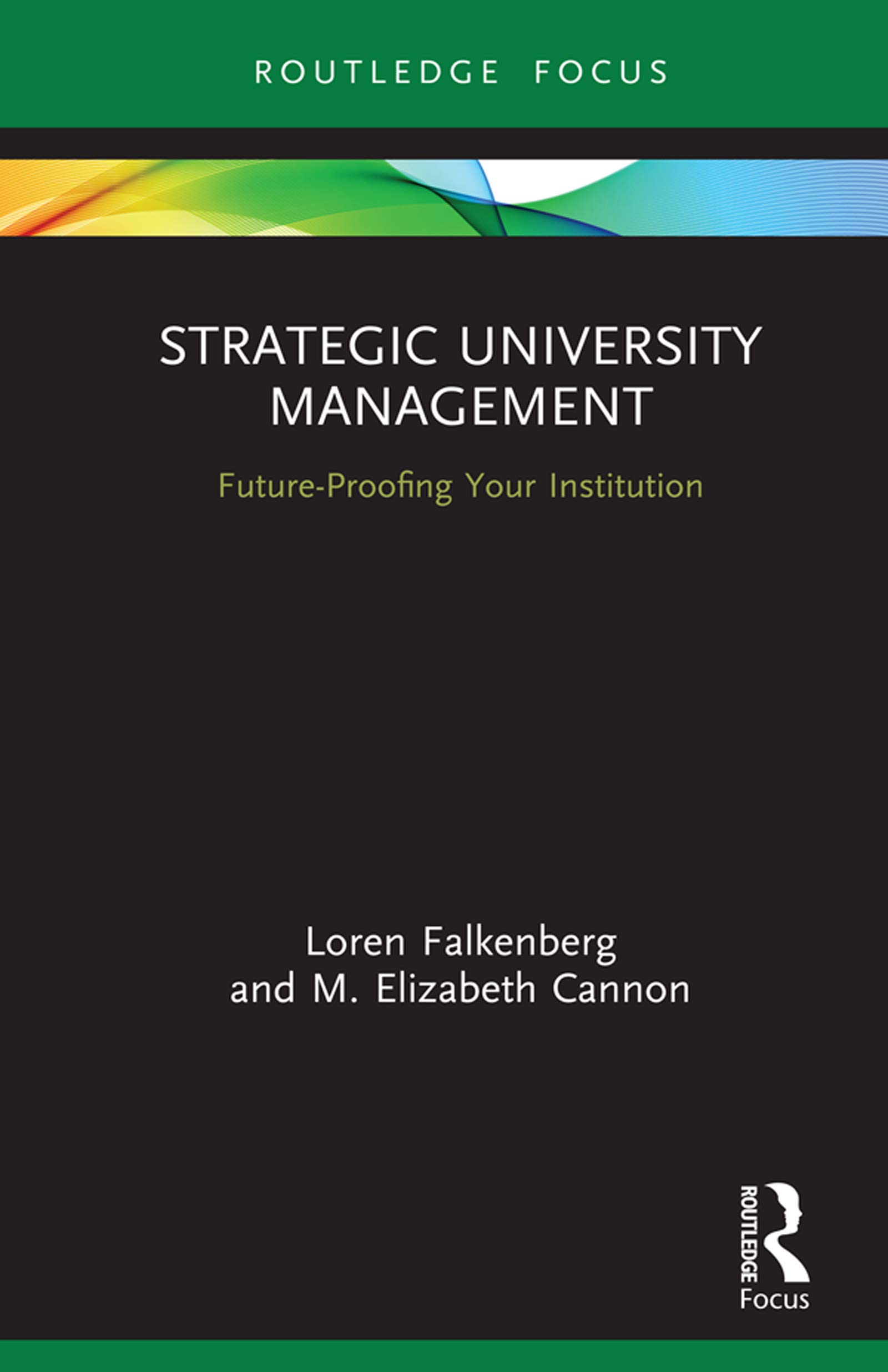 Strategic University Management: Future Proofing Your Institution (Routledge Focus on Business and Management)