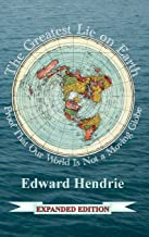 The Greatest Lie on Earth (Expanded Edition): Proof That Our World Is Not a Moving Globe (10th Edition)