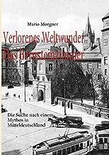 Verlorenes Weltwunder - Das Bernsteinzimmer: Die Suche nach einem Mythos in Mitteldeutschland