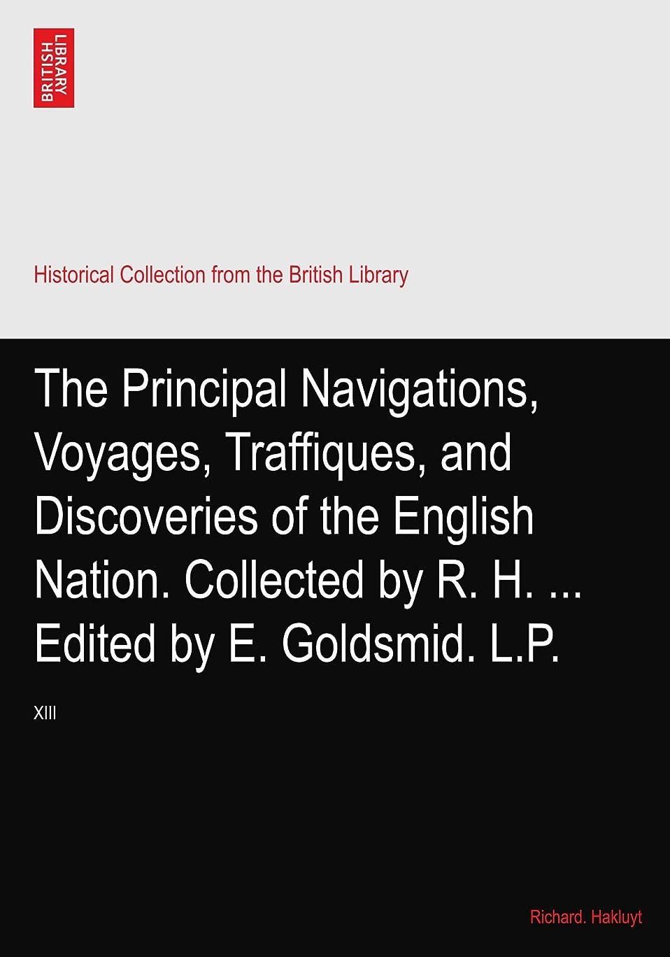 暴力脱走厳しいThe Principal Navigations, Voyages, Traffiques, and Discoveries of the English Nation. Collected by R. H. ... Edited by E. Goldsmid. L.P.: XIII
