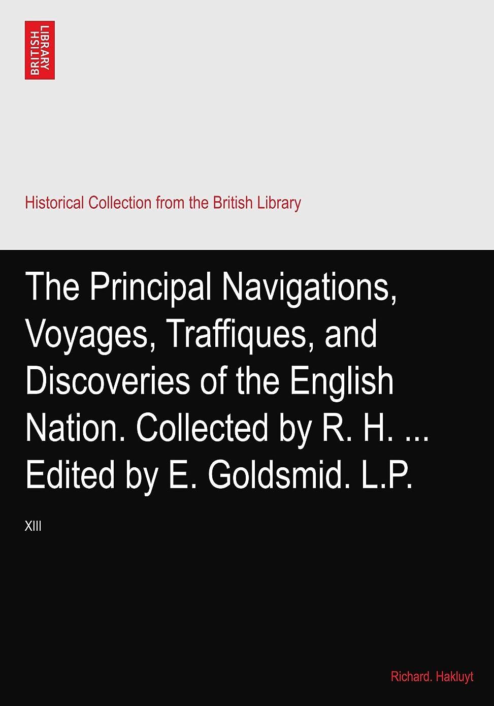 炭素以降サロンThe Principal Navigations, Voyages, Traffiques, and Discoveries of the English Nation. Collected by R. H. ... Edited by E. Goldsmid. L.P.: XIII