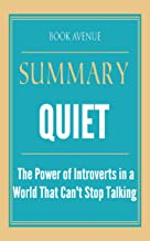 Summary of Quiet: The Power of Introverts in a World That Can't Stop Talking