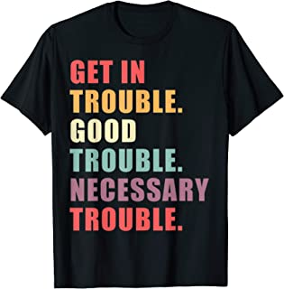 Get in Good Necessary Trouble Vintage Style T-Shirt
