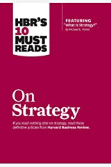"""HBR's 10 Must Reads on Strategy (including featured article """"What Is Strategy?"""" by Michael E. Porter) Kindle Edition"""