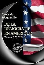 De la démocratie en Amérique Tomes I, II, III & IV. [Revue, Corrigée et augmentée d'un Avertissement et d'un Examen compar...