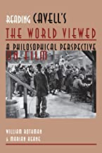 """Reading Cavell's """"""""the World Viewed: A Philosophical Perspective on Film"""