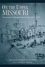 On the Upper Missouri: The Journal of Rudolph Friederich Kurz, 1851–1852