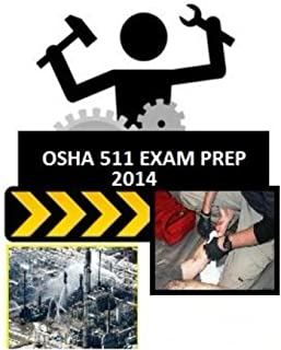 OSHA 511 Exam Prep: by those who just took the exam. (OSHA Exam Prep Book 1) (English Edition)