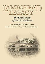 Lambshead Legacy: The Ranch Diary of Watt R. Matthews (Centennial Series of the Association of Former Students, Texas A&M ...