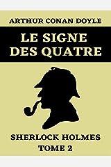 Le Signe des Quatre Sherlock Holmes Tome 2: Édition Originale Annotée (Sherlock Holmes Romans t. 3) (French Edition) Kindle Edition