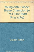 Young Arthur Ashe: Brave Champion (A Troll First-Start Biography)