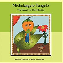 Michelangelo Tangelo - The Search for Self Identity (English Edition)