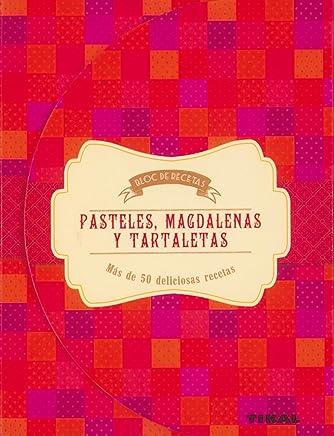 Pasteles, magdalenas y tartaletas (Bloc de recetas)