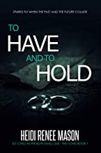 To Have and To Hold (The Vows Trilogy Book 1)