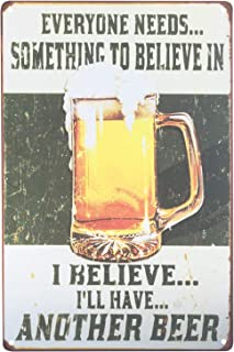 UNIQUELOVER Bar Sign Beer, Everyone Needs Something to Believe in Vintage Retro Metal Bar Pub Club Wall Home Decor 12 X 8 Inches