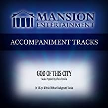 God of This City (Made Popular by Chris Tomlin) [Accompaniment Track]