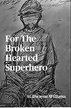 For The Broken Hearted Superhero (English Edition)