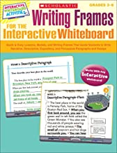 Writing Frames for the Interactive Whiteboard: Quick & Easy Lessons, Models, and Writing Frames That Guide Students to Wri...
