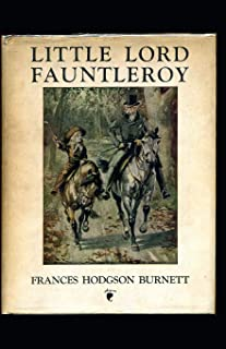 Little Lord Fauntleroy: An annotated edition