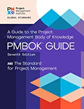 A Guide to the Project Management Body of Knowledge (PMBOK® Guide) – Seventh Edition and The Standard for Project Manageme...