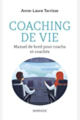 Coaching de vie: Manuel de bord pour coachs et coachés (Psychologie grand public) Format Kindle