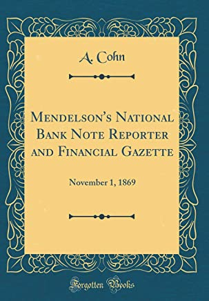 Mendelsons National Bank Note Reporter and Financial Gazette: November 1, 1869 (Classic Reprint)