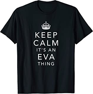 Keep Calm It's An Eva Thing Personalized First Name T-Shirt