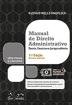 Série Provas & Concursos - Manual de Direito Administrativo - Teoria, Doutrina e Jurisprudência