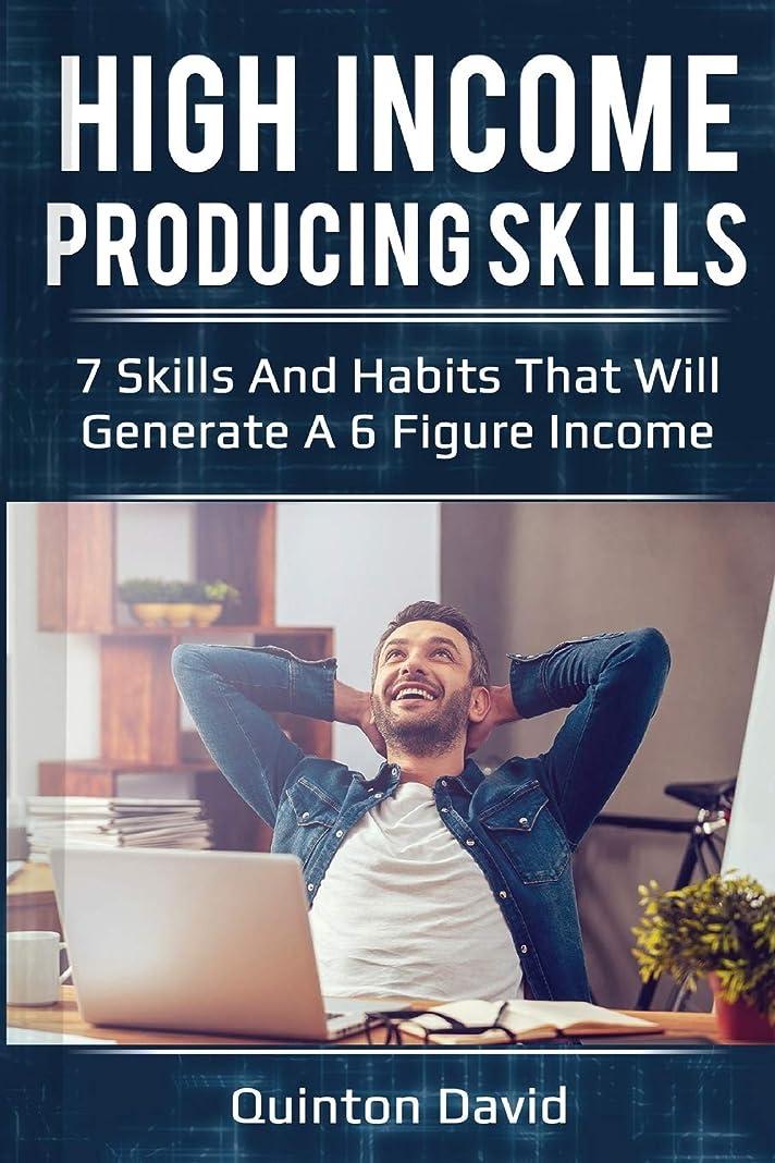 リングレット教養があるレバーHigh Income Producing Skills: 7 Skills And Habits That Will Generate A 6 Figure Income