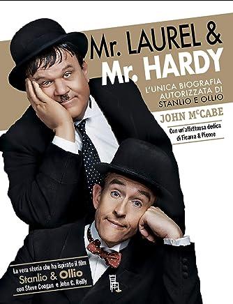 Mr Laurel & Mr Hardy - edizione speciale: Lunica biografia autorizzata di Stanlio e Ollio (Di Profilo Vol. 12)