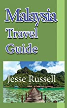 Malaysia Travel Guide: Vacation Guide, Business Guide, Tourism Information