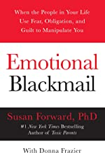 Emotional Blackmail: When the People in Your Life Use Fear, Obligation, and Guilt to Manipulate You PDF