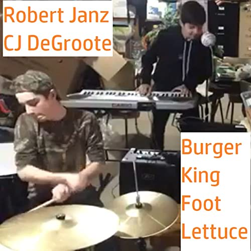 Burger King Foot Lettuce But It S Longer By Robert Janz On Amazon Music Amazon Com