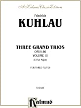 Three Grand Trios, Opus 86, Volume III (A-flat Major): For Flute (Kalmus Edition)