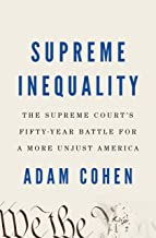 Supreme Inequality: The Supreme Court's Fifty-Year Battle for a More Unjust America