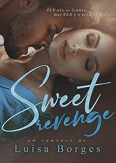 Sweet Revenge: Série Sweet (Livro 1)