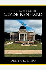 The Life and Times of Clyde Kennard Kindle Edition