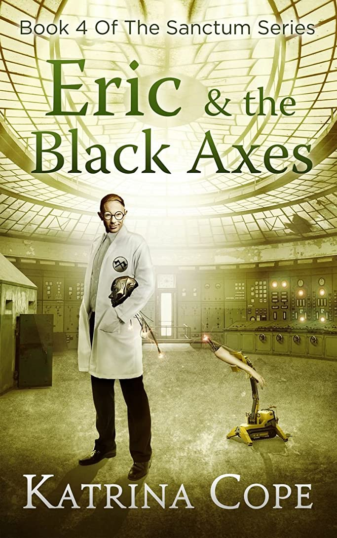 いくつかの娯楽野ウサギEric & the Black Axes: Book 4 (The Sanctum Series) (English Edition)