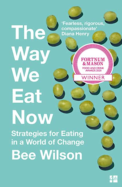 The Way We Eat Now: Fortnum & Mason Food Book of the Year 2020 (English Edition)