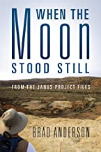 When the Moon Stood Still: From the Janus Project Files
