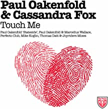 Touch Me (Paul Oakenfold 'Stateside' Radio Edit)