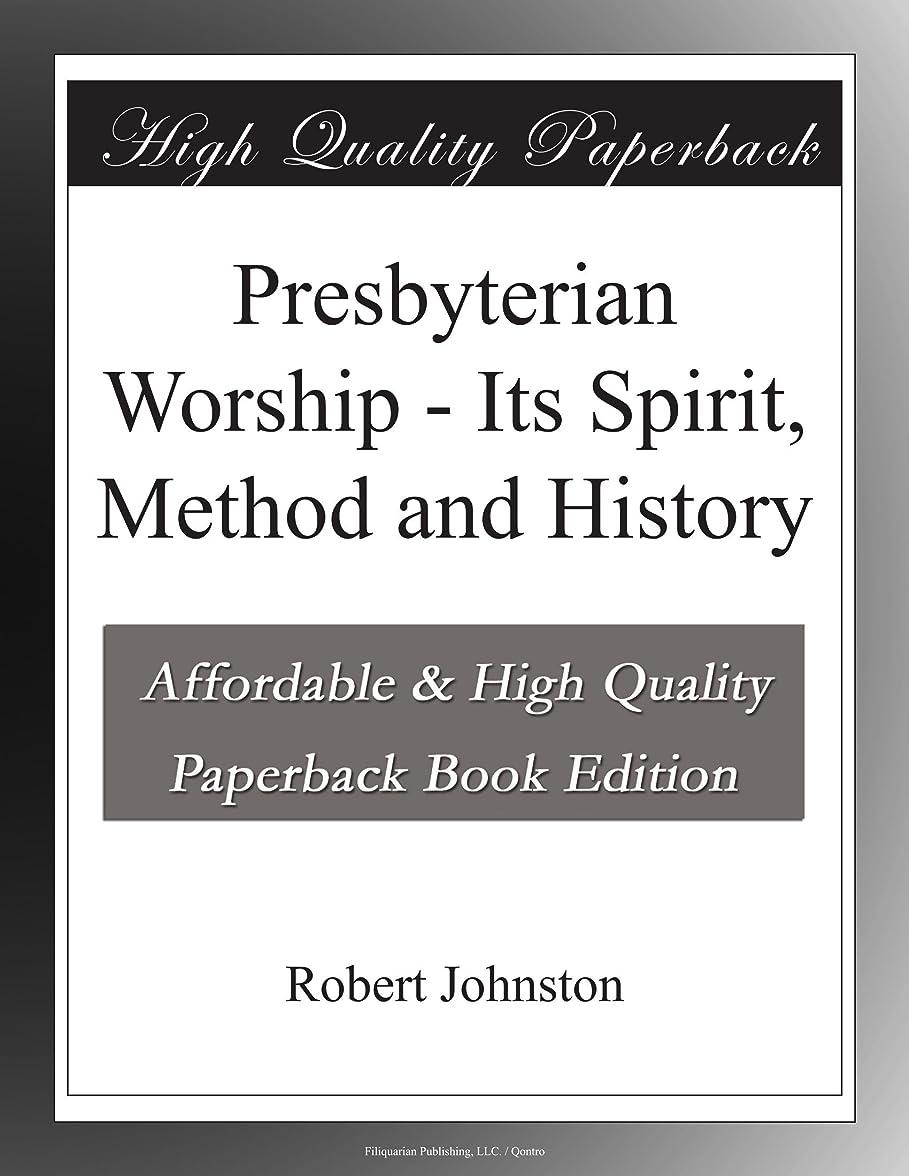 絶滅した創始者体現するPresbyterian Worship - Its Spirit, Method and History
