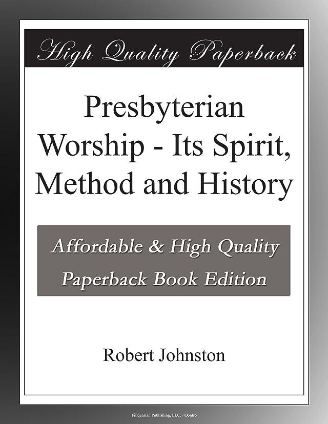 ジョイントアパート水星Presbyterian Worship - Its Spirit, Method and History