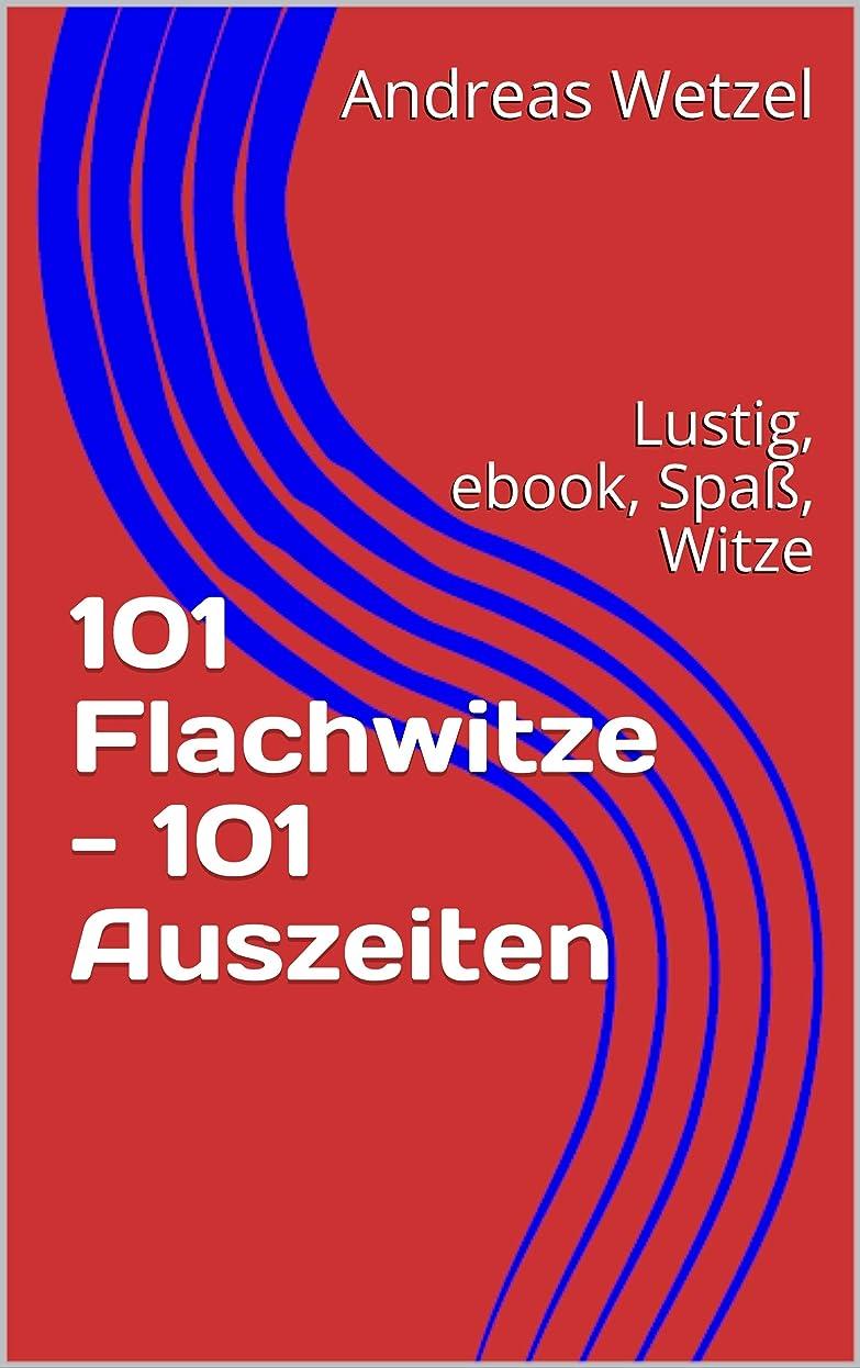 アラスカ野望ヒョウ101 Flachwitze - 101 Auszeiten: Lustig, ebook, Spa?, Witze (Witzebuch) (German Edition)