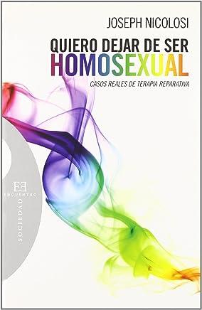 Quiero dejar de ser homosexual / Healing Homosexuality:...