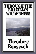 Through the Brazilian Wilderness (Unabridged Start Publishing LLC) (English Edition)