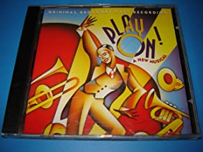 Play On / Original Broadway Cast / Varese Sarabande / Take The 'A' Train - Vy Duke / Drop Me Off In Harlem - Vy Duke & Denizens Of Harlem / I've Got To Be A Rug Cutter - Jester Sweets & Vy Duke/Cotton Club Dancers / I Let A Song Go Out Of My Heart - Vy Duke / Mood Indigo - Lady Liv / Don't Get Around Much Anymore - Vy Duke & Lady Liv / Don't You Know I Care - Miss Mary Rev / It Don't Mean A Thing - Jester Sweets & Miss Mary Rev / I Got It Bad And That Ain't Good - Vy Duke / Hit Me With A Hot Note And Watch Me Bounce - Vy Duke / I'm Just A Lucky So And So - Jester Sweets & Cotton Club Dancers / Solitude - Vy Duke & Lady Liv/Miss Mary Rev / I Ain't Got Nothin' But The Blues - Lady Liv / I'm Beginning To See The Light - Miss Mary Rev & Cotton Club Dancers / I Didn't Know About You - Vy Duke / Rocks In My Bed - Jester Sweets / Love You Madly - Miss Mary Rev & Jester Sweets / Prelude To A Kiss - Vy Duke / In A Mellow Tone - Vy Duke & Lady Liv/Miss Mary Rev/Denizens Of Harlem