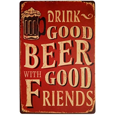 ERLOOD Drink Good Beer with Good Friends Metal Retro Vintage Tin Sign Bar Wall Decor Poster 12 X 8 Inches