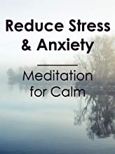 Reduce Stress & Anxiety - Meditation for Calm